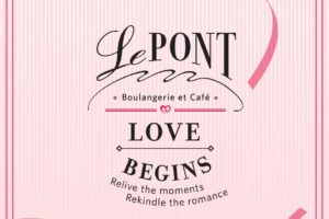Love Begins Valentine's Day Set Menu @ Le Pont Boulangerie