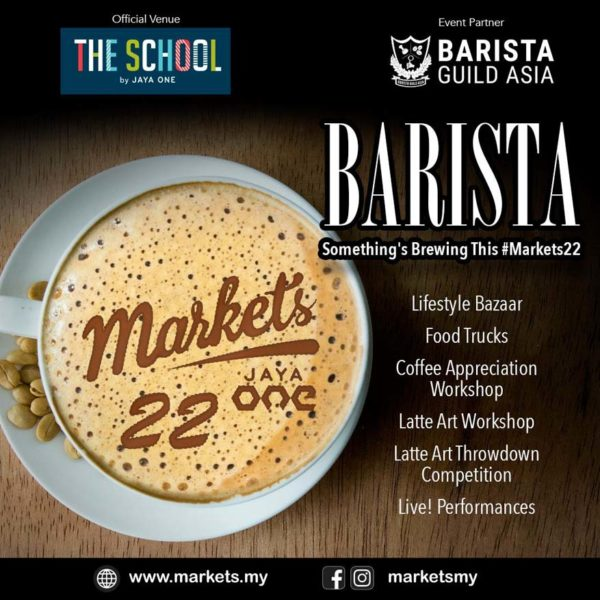 #Markets22 BARISTA @ The School by Jaya One, Petaling Jaya