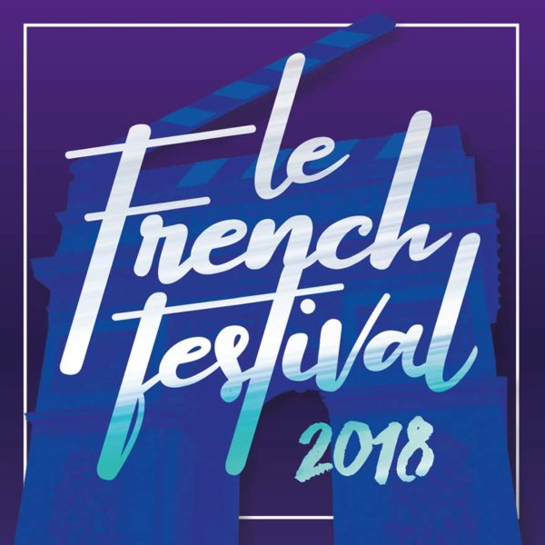 5 Reasons Why You Can't Miss The Le French Festival 2018